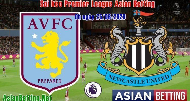 Soi kèo Newcastle United vs Aston Villa (0h00 ngày 25-06-2020)